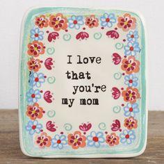 Youre My Mom Artisan Keepsake