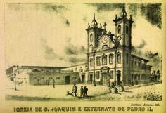 Igreja de S. Joaquim e Externato de Pedro II