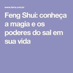 Feng Shui: conheça a magia e os poderes do sal em sua vida Feng Shui Dicas, Reiki, Zen, Meditation, Knowledge, Healing, Blog, Life, Wicca