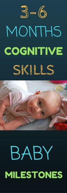 3-6 Month Cognitive Milestones: Do you know what monthly milestones to expect for your baby's cognitive development? Read about what cognitive skills look like in infants. Check out these simple tips and activities to encourage your baby's development.
