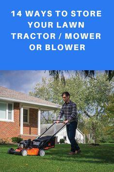 14 Ways to Store Your Lawn Tractor / Mower or Blower Lawn Mower Maintenance, Lawn Mower Repair, Garage Organization, Garage Storage, Lawn Equipment, Outdoor Power Equipment, Mini Shed, Walk Behind Mower, Best Lawn Mower