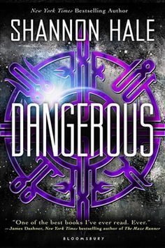 DANGEROUS by Shannon Hale. YA Sci-Fi. When Maisie Danger Brown nabbed a spot at a NASA-like summer boot camp, she never expected to uncover a conspiracy that would change her life forever. But now there's no going back—and Maisie's the only thing standing between the Earth and annihilation.