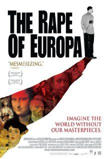 The Rape of Europa, another film that tells the story of Nazi Germany's systematic attempts to plunder Europe of its art treasures and of the ultimate failure of that attempt. Unlike The Monuments Men, it's a straight documentary, but very entertaining.