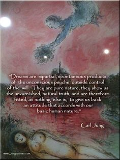 Dreams are spontaneous impartial products... Carl Jung