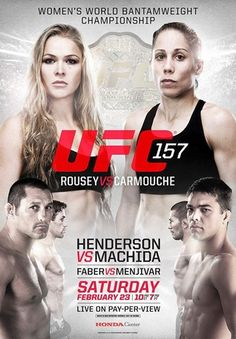 FINALLY!!!!!!!!!!!!! -- UFC 157 - Rousey vs. Carmouche, Henderson vs Machida