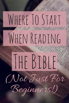 Bible Verses About Love:Where to Start When Reading the Bible (Not Just For Beginners! Bible Study Plans, Bible Study Tips, Bible Study Journal, Scripture Study, Bible Lessons, Faith Bible, Bible Scriptures, Christian Faith, Christian Quotes