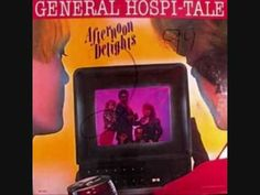 The Afternoon Delights --------------   General Hospi-Tale 1981