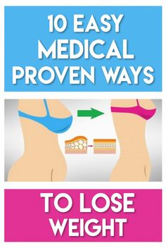 10 Easy, Medical Proven Ways To Lose Weight