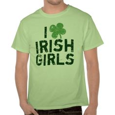 I Love Irish Girls with all my heart...I really, really do...I miss not being the only one who talks funny here in the states.