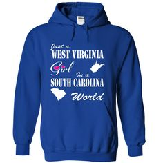 nice West Virginia Girl in a South Carolina World  Check more at http://geektshirts.xyz/name-tshirts/west-virginia-girl-in-a-south-carolina-world-cheap