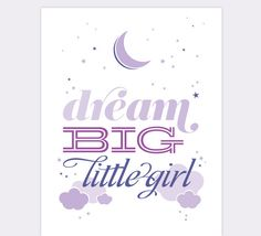Dream Big Little Girl Nursery Decor /// 11 x 14 by Kindertype, $28.00