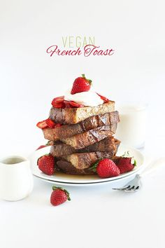 "Vegan French Toast with fresh strawberries and coconut whipped cream! Sounds delicious and only 6 ingredients! ""Vegan French Toast! So simple, so fast SO good!"""