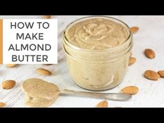How To Make Homemade Almond Butter   DIY Recipe - YouTube