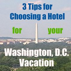 Great advice for choosing a hotel when visiting D.C. landmarks with kids.
