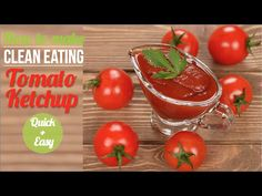 Making clean eating ketchup at home is really easy if you know the basics. Check out this no-cook, sugar-free, homemade tomato catsup ready within minutes.