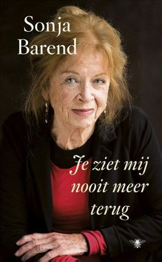 Je ziet mij nooit meer terug / Sonja Barend - Prachtig boek, in één ruk uitgelezen.