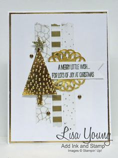 Stampin' Up! Christmas card. Gold Christmas tree on white background with gold washi tape and gold accents. Handmade Christmas card Lisa Young, Add Ink and Stamp