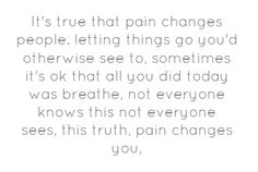 pain changes people by S.L.C.