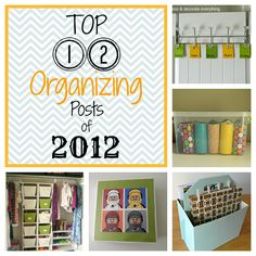 Top 12 Organizing Posts of 2012 by Organize & Decorate Everything