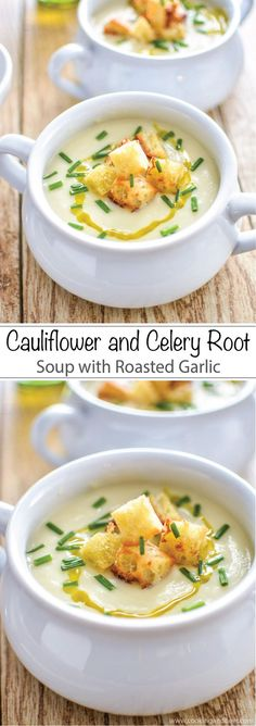 The ultimate in vegetarian comfort food: Cauliflower and Celery Root Soup with Roasted Garlic.