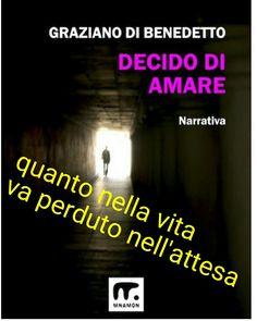 Graziano di benedetto narrativa italiana scrittori italiani narrativa italiana scrittori italiani www.mnamon.it Amazon Amazon prime Candiolo decido di amare Candiolo