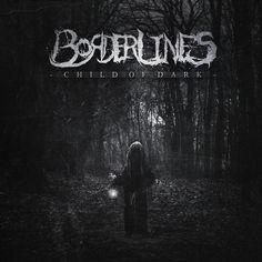 Borderlines - Child Of Dark