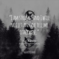 Bad Girls - Chapter Eight Bad Girl Quotes, Wattpad Quotes, Love Facts, I Am Strong, Sharing Quotes, Bad Girls, Vernon, Writing Inspiration, Prompts