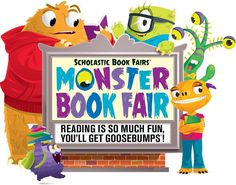 """We're thrilled to announce the 2015 Fall Book Fair Theme: """"Monster Book Fair: Reading Is So Much Fun, You'll Get GOOSEBUMPS!"""" From a Dare to Scare the Principal challenge to a Creature Feature family fun night, your book fair will scare up plenty of reading this fall."""