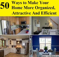 50 Ways to Make Your Home More Organized, Attractive, And Efficient