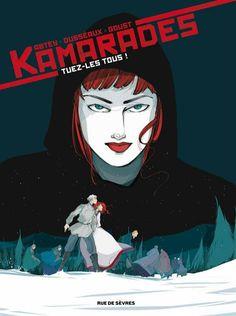 Kamarades -2- Tuez-les tous | Une BD de Benoît Abtey et Mayalen Goust  chez Rue de Sèvres - 2016