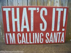 "Pbk Wood Wooden 18"" x 11"" Christmas Box Sign ""That's It I'M Calling Santa"" 