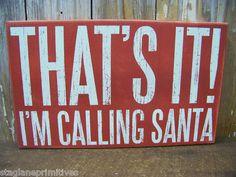 "Pbk Wood Wooden 18"" x 11"" Christmas Box Sign ""That's It I'M Calling Santa""   eBay"