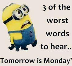 Tomorrow Is Monday!