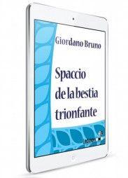 Giordano Bruno, Spaccio de la bestia trionfante - Collana Digital Classics - http://www.ledizioni.it/categoria-prodotto/scienze-umane-2/digital-classics/