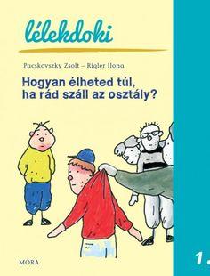 Pacskovszky Zsolt - Rigler Ilona - Hogyan élheted túl, ha rád száll az osztály? Teaching, Comics, Kids, Products, Young Children, Boys, Children, Education, Cartoons