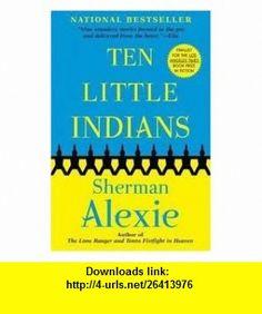 Ten Little Indians Publisher Grove Press Sherman Alexie ,   ,  , ASIN: B004VGICUY , tutorials , pdf , ebook , torrent , downloads , rapidshare , filesonic , hotfile , megaupload , fileserve