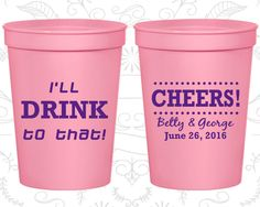 I Will Drink to That, Wedding Cups, Cheers Cups, Cheers Wedding Cups, Customizable Cups (230)