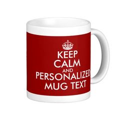 """Make your own personalised """"keep calm and carry on"""" parody mug"""