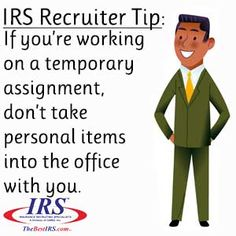 If you're working on a temporary assignment, don't take personal items into the office with you. #hiring #employment #careerhelp