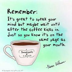 Advice to live by! Happy #MondayCoffeeSmiles :)