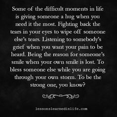 Lessons Learned in Life | To be the strong one.
