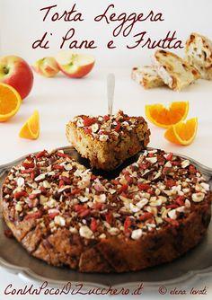 Torta leggera di pane e frutta - Bread and fruit light cake: https://conunpocodizucchero.wordpress.com/2015/04/17/torta-leggera-di-pane-e-frutta-senza-burro-senza-olio-e-senza-zucchero/