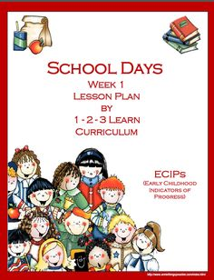 School Days Lesson Plan - Week 1 with ECIPs (Early Childhood Indicator of Progress), and been added to 1 - 2 - 3 Learn Curriculum. An on line infant - preschool curriculum web site. Click on picture to check out free downloads or to learn how to become a member. :) Thank you! Jean 1 - 2 - 3 Learn Curriculum
