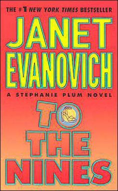 To the Nines by Janet Evanovich - St. Martin's Press..leaving to get the next./ Just finished reading this one, for the second time. After the first 13 pages, I realized that I'd already read it, but couldn't remember what all happened...and there's a lot that happens. On to #10