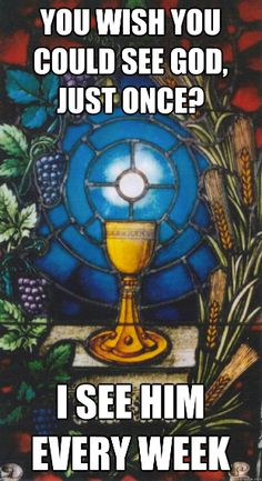 You wish you could see God just once?  I see him every week. #lutheran #humor #communion
