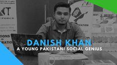 Danish Khan - A Young Pakistani Social Genius  #DanishKhan #SocialGenius #actyouthforce #brandingpk