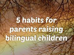 5 habits for parents raising bilingual children