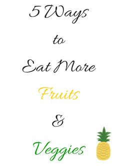 5 Ways to Eat More Fruits and Veggies
