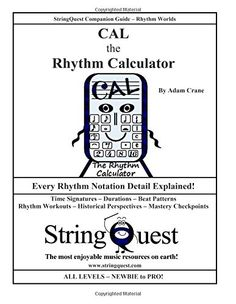 CAL the RHYTHM CALCULATOR: StringQuest Companion Guide -- Rhythm Worlds by Adam Crane http://www.amazon.com/dp/1502727285/ref=cm_sw_r_pi_dp_lfdivb0MR8ARS