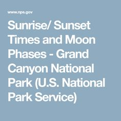 Sunrise/ Sunset Times and Moon Phases - Grand Canyon National Park (U.S. National Park Service)